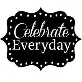 """Celebrate Everyday"" Stamp"